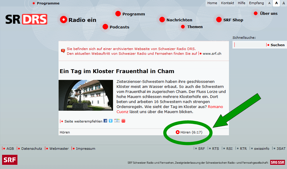 Beschreibung, wie die Frauenthalsendung zu hören ist. SR DRS - http://drs.srf.ch/www/de/drs/129879.ein-tag-im-kloster-frauenthal-in-cham.html